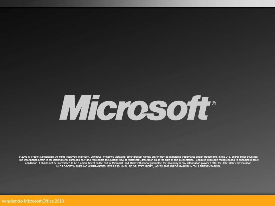 Vendiendo Microsoft Office 2010 © 2009 Microsoft Corporation.