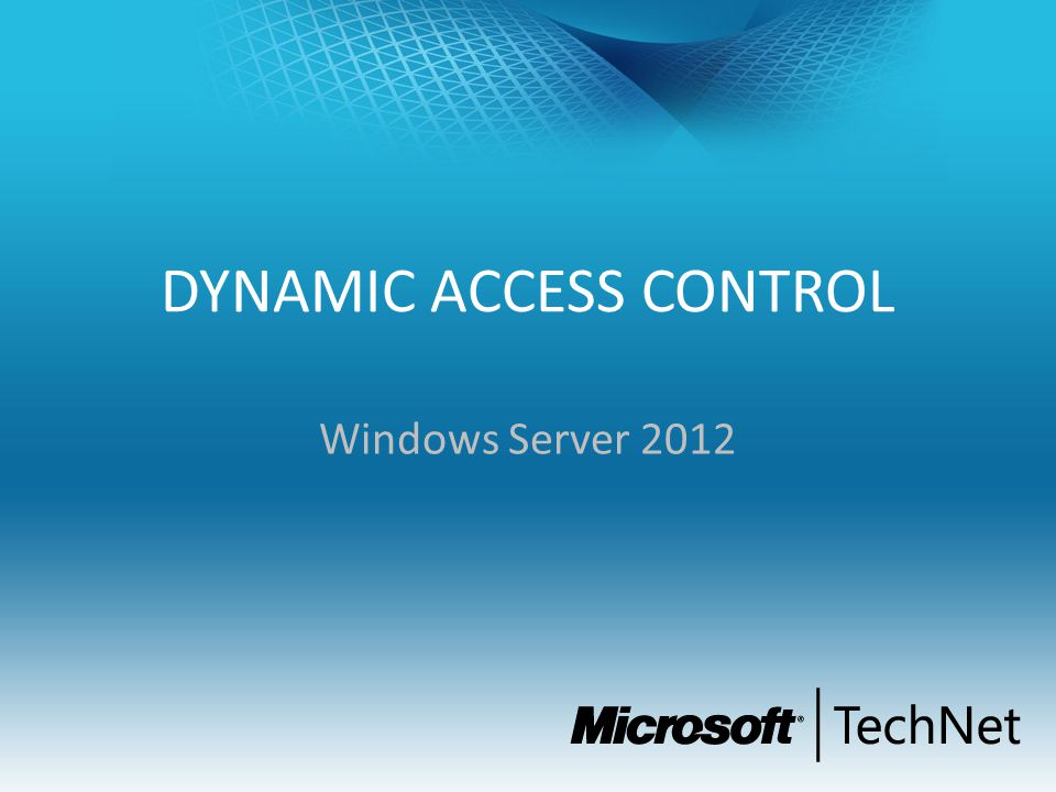 DYNAMIC ACCESS CONTROL Windows Server 2012