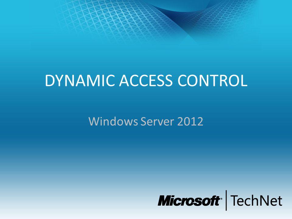 DYNAMIC ACCESS CONTROL Windows Server 2012