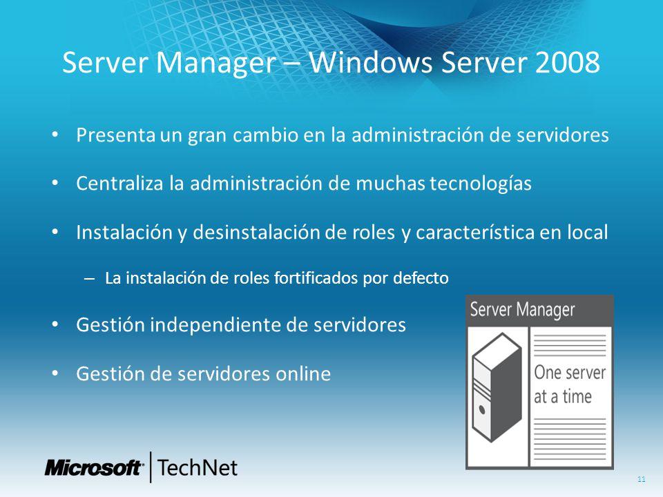 Presenta un gran cambio en la administración de servidores Centraliza la administración de muchas tecnologías Instalación y desinstalación de roles y