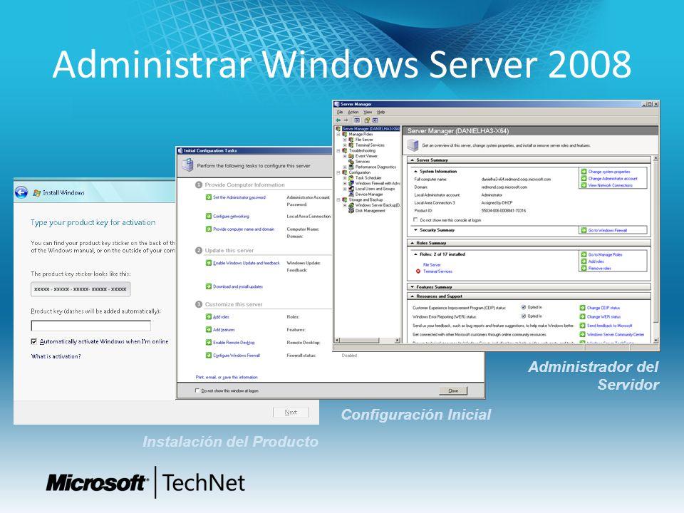 Administrar Windows Server 2008 Instalación del Producto Configuración Inicial Administrador del Servidor