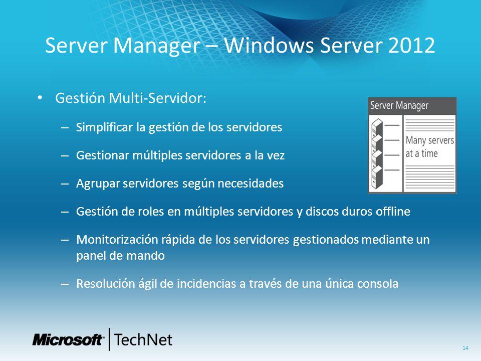 Gestión Multi-Servidor: – Simplificar la gestión de los servidores – Gestionar múltiples servidores a la vez – Agrupar servidores según necesidades –