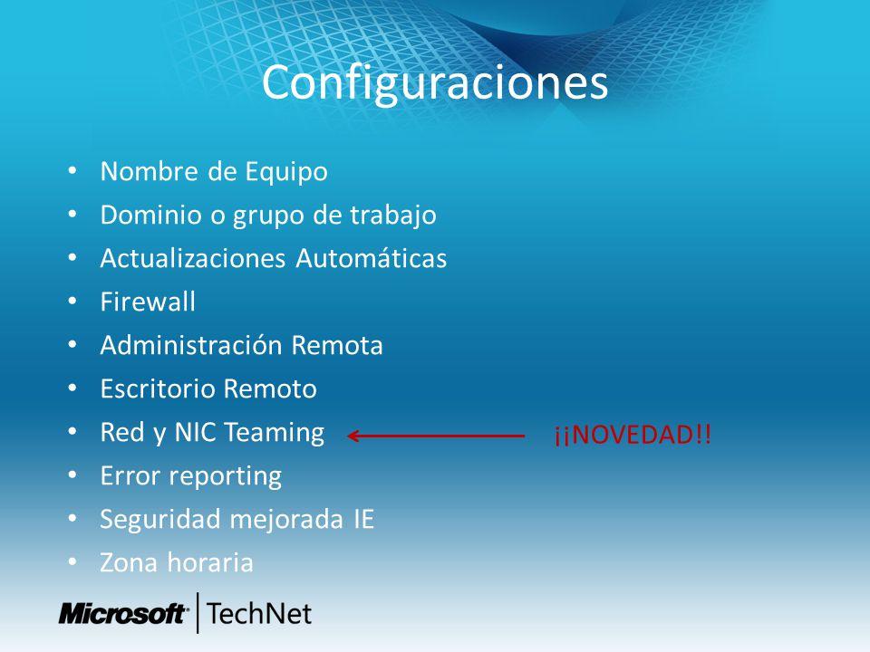 Configuraciones Nombre de Equipo Dominio o grupo de trabajo Actualizaciones Automáticas Firewall Administración Remota Escritorio Remoto Red y NIC Tea