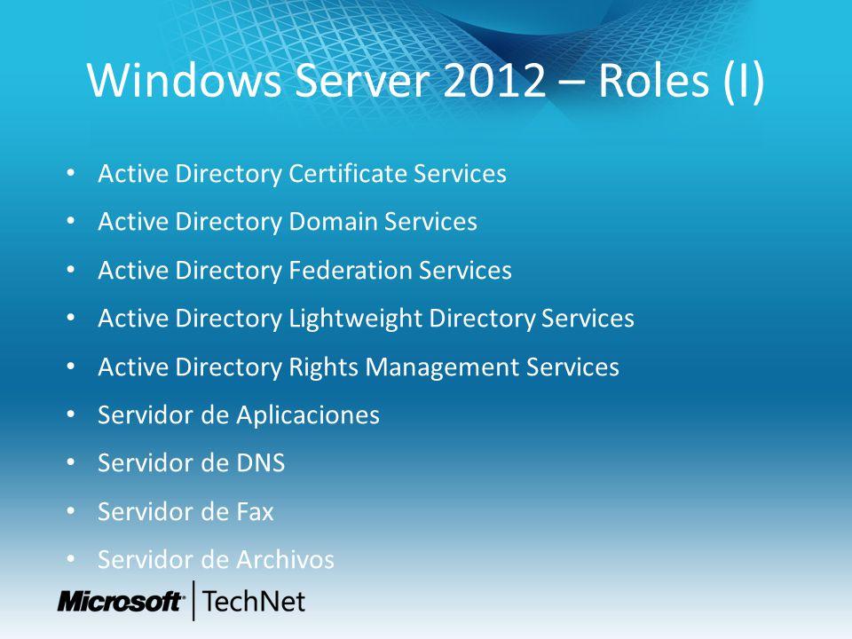 Windows Server 2012 – Roles (I) Active Directory Certificate Services Active Directory Domain Services Active Directory Federation Services Active Dir