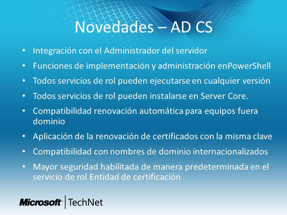 Novedades – AD CS Integración con el Administrador del servidor Funciones de implementación y administración enPowerShell Todos servicios de rol puede
