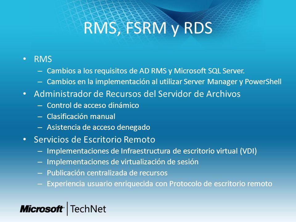 RMS, FSRM y RDS RMS – Cambios a los requisitos de AD RMS y Microsoft SQL Server. – Cambios en la implementación al utilizar Server Manager y PowerShel