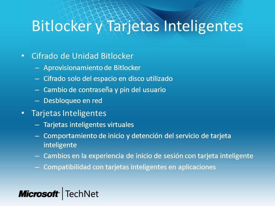 Bitlocker y Tarjetas Inteligentes Cifrado de Unidad Bitlocker – Aprovisionamiento de Bitlocker – Cifrado solo del espacio en disco utilizado – Cambio