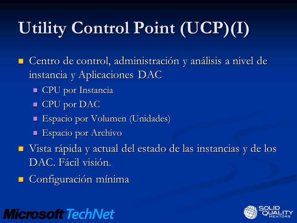 Utility Control Point (UCP)(I) Centro de control, administración y análisis a nivel de instancia y Aplicaciones DAC Centro de control, administración