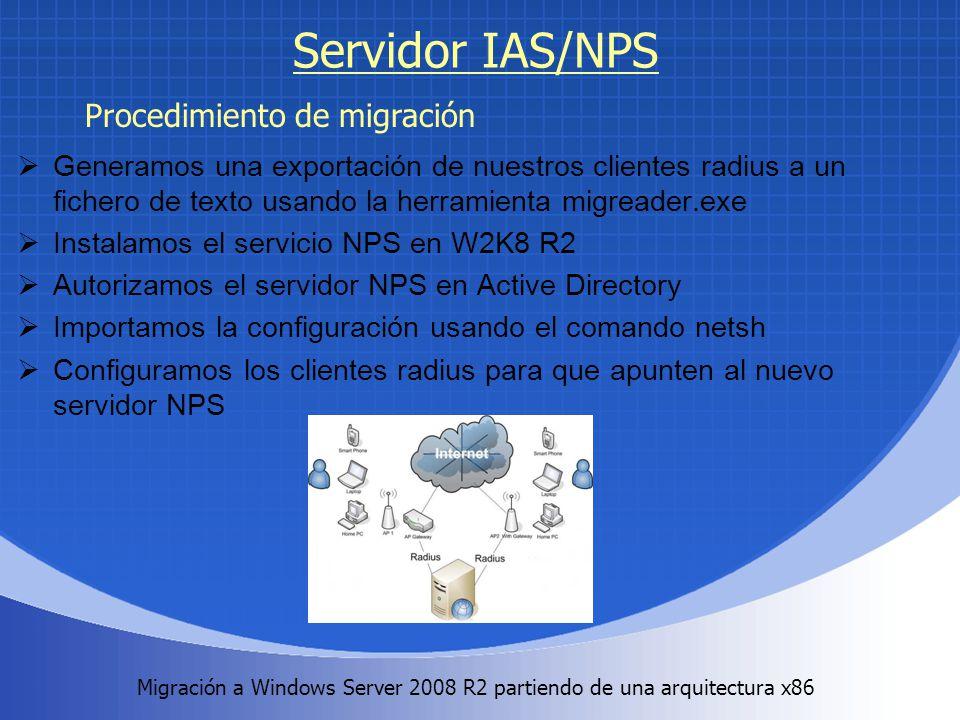 Migración a Windows Server 2008 R2 partiendo de una arquitectura x86. Servidor IAS/NPS Generamos una exportación de nuestros clientes radius a un fich