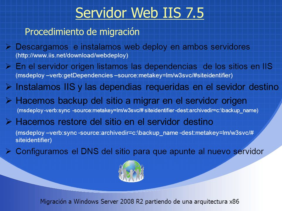 Migración a Windows Server 2008 R2 partiendo de una arquitectura x86. Servidor Web IIS 7.5 Descargamos e instalamos web deploy en ambos servidores (ht