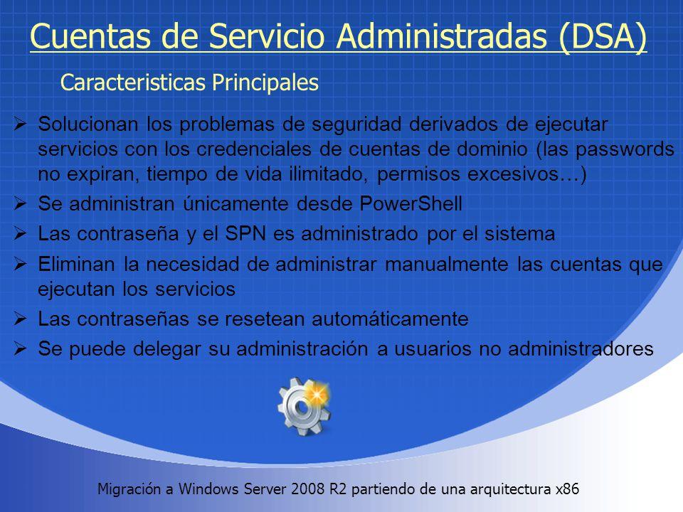 Migración a Windows Server 2008 R2 partiendo de una arquitectura x86. Cuentas de Servicio Administradas (DSA) Solucionan los problemas de seguridad de