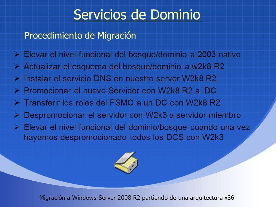 Migración a Windows Server 2008 R2 partiendo de una arquitectura x86. Servicios de Dominio Elevar el nivel funcional del bosque/dominio a 2003 nativo