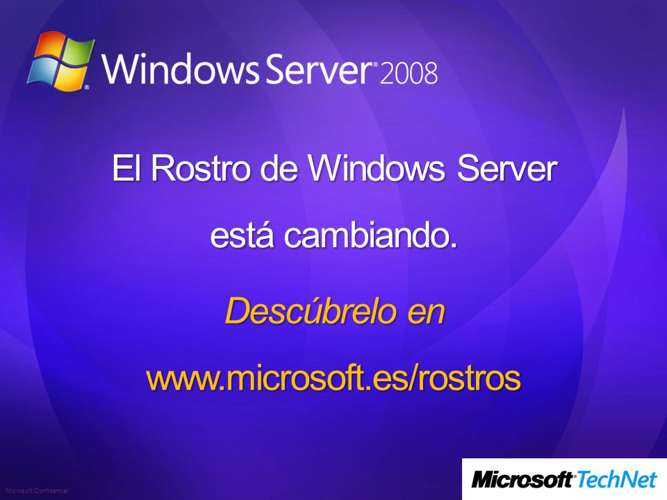 Microsoft Confidential El Rostro de Windows Server está cambiando.