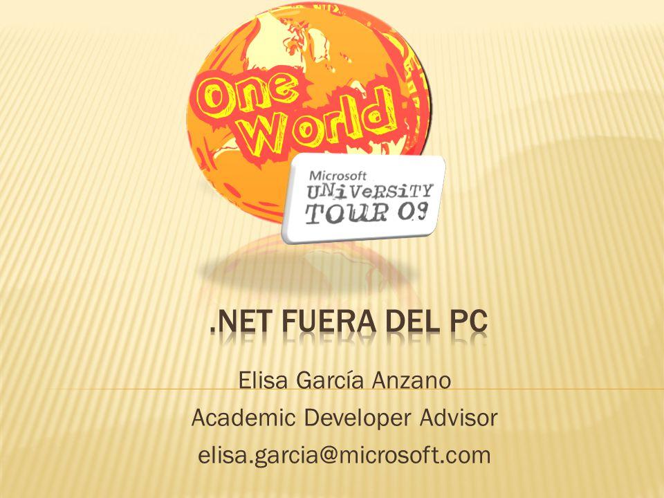 Elisa García Anzano Academic Developer Advisor elisa.garcia@microsoft.com