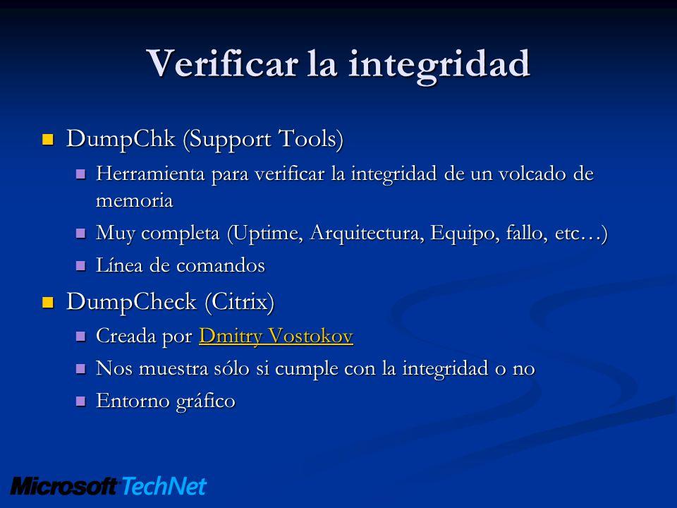 Verificar la integridad DumpChk (Support Tools) DumpChk (Support Tools) Herramienta para verificar la integridad de un volcado de memoria Herramienta