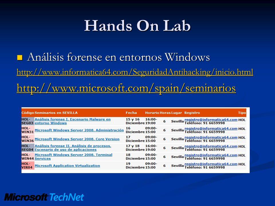 Hands On Lab Análisis forense en entornos Windows Análisis forense en entornos Windows http://www.informatica64.com/SeguridadAntihacking/inicio.html h