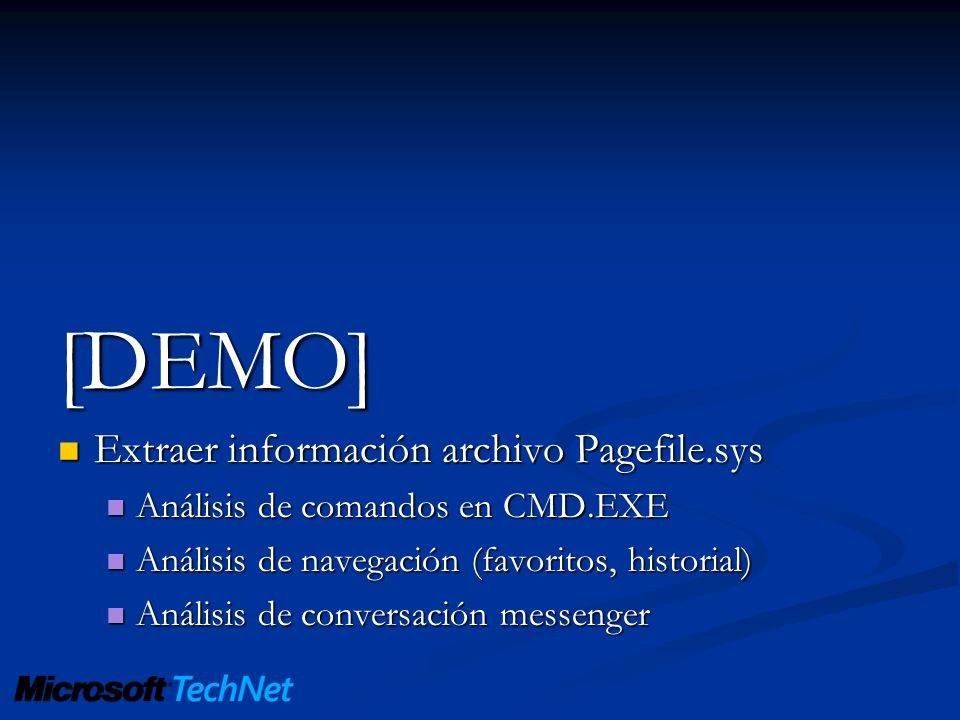 [DEMO] Extraer información archivo Pagefile.sys Extraer información archivo Pagefile.sys Análisis de comandos en CMD.EXE Análisis de comandos en CMD.E