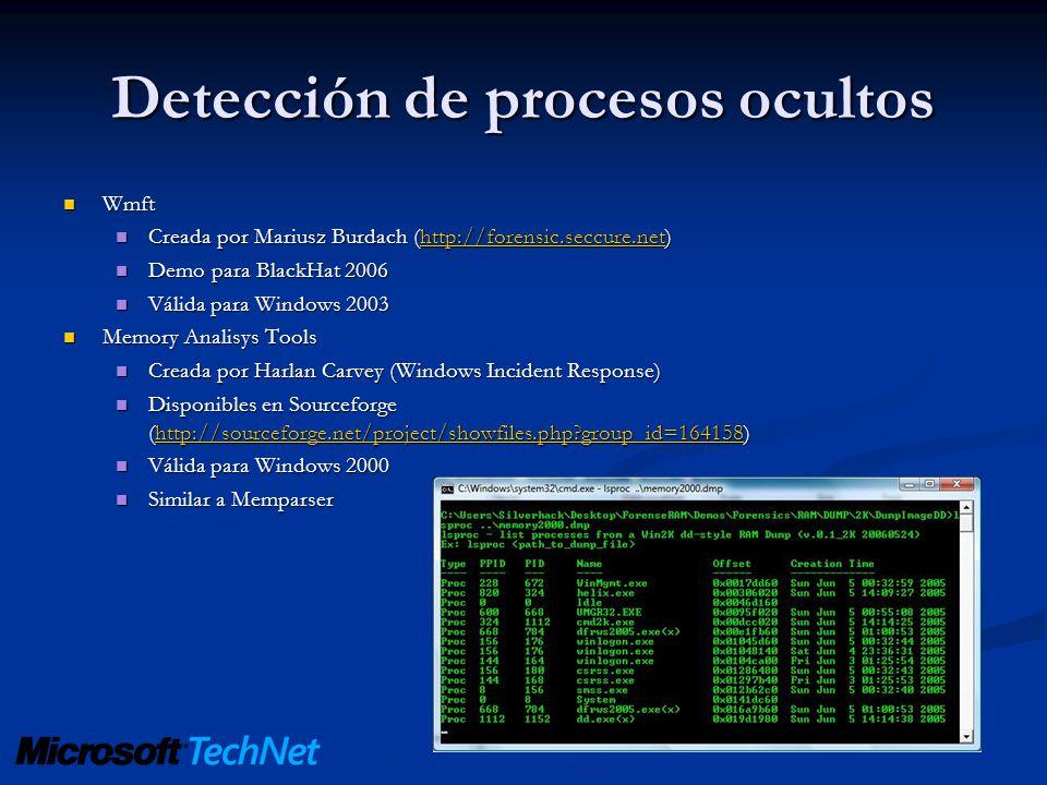 Detección de procesos ocultos Wmft Wmft Creada por Mariusz Burdach (http://forensic.seccure.net) Creada por Mariusz Burdach (http://forensic.seccure.n