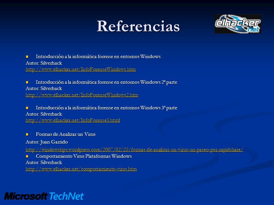 Referencias Introducción a la informática forense en entornos Windows Introducción a la informática forense en entornos Windows Autor: Silverhack http