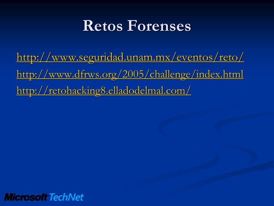 Retos Forenses http://www.seguridad.unam.mx/eventos/reto/ http://www.dfrws.org/2005/challenge/index.html http://retohacking8.elladodelmal.com/