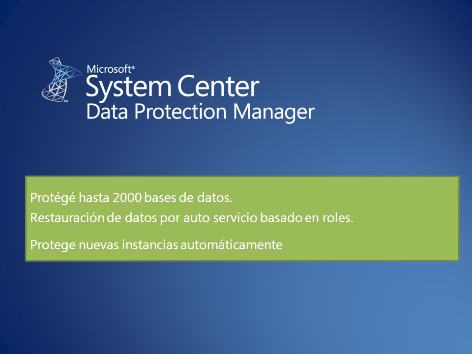 Protégé hasta 2000 bases de datos. Restauración de datos por auto servicio basado en roles.