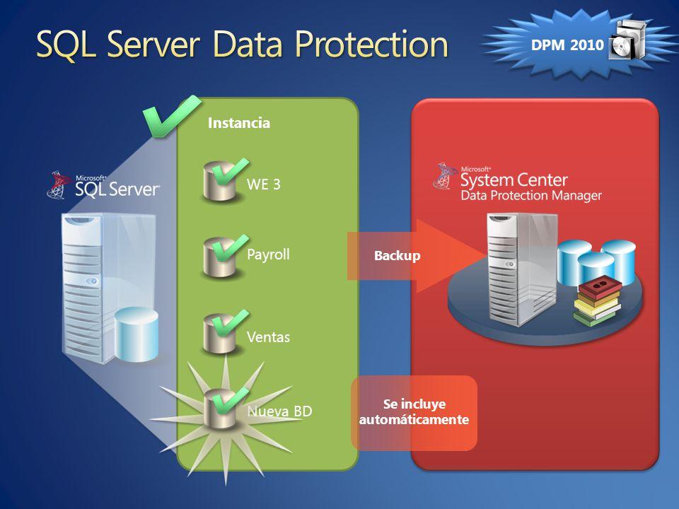 Se incluye automáticamente Backup WE 3 Payroll Ventas Nueva BD Instancia DPM 2010