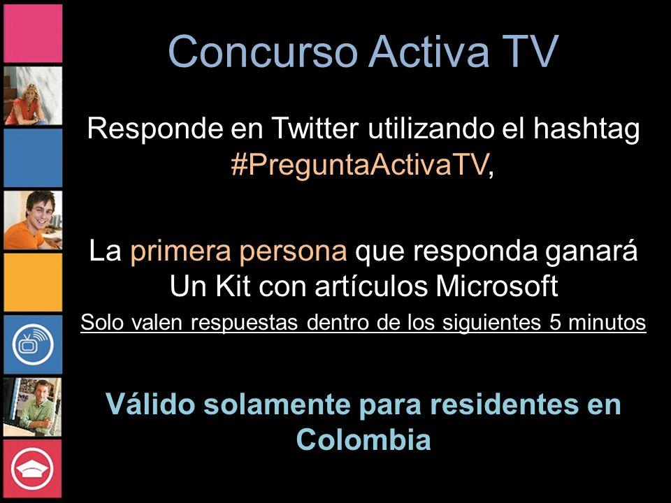 Concurso Activa TV Responde en Twitter utilizando el hashtag #PreguntaActivaTV, La primera persona que responda ganará Un Kit con artículos Microsoft Solo valen respuestas dentro de los siguientes 5 minutos Válido solamente para residentes en Colombia