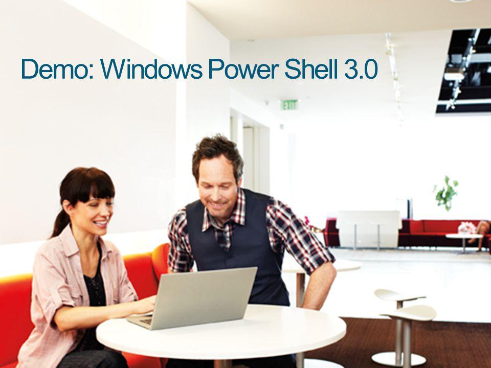 Demo: Windows Power Shell 3.0
