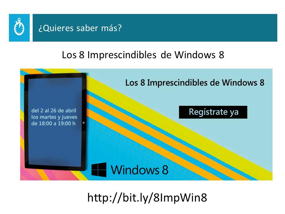 Los 8 Imprescindibles de Windows 8 http://bit.ly/8ImpWin8 ¿Quieres saber más