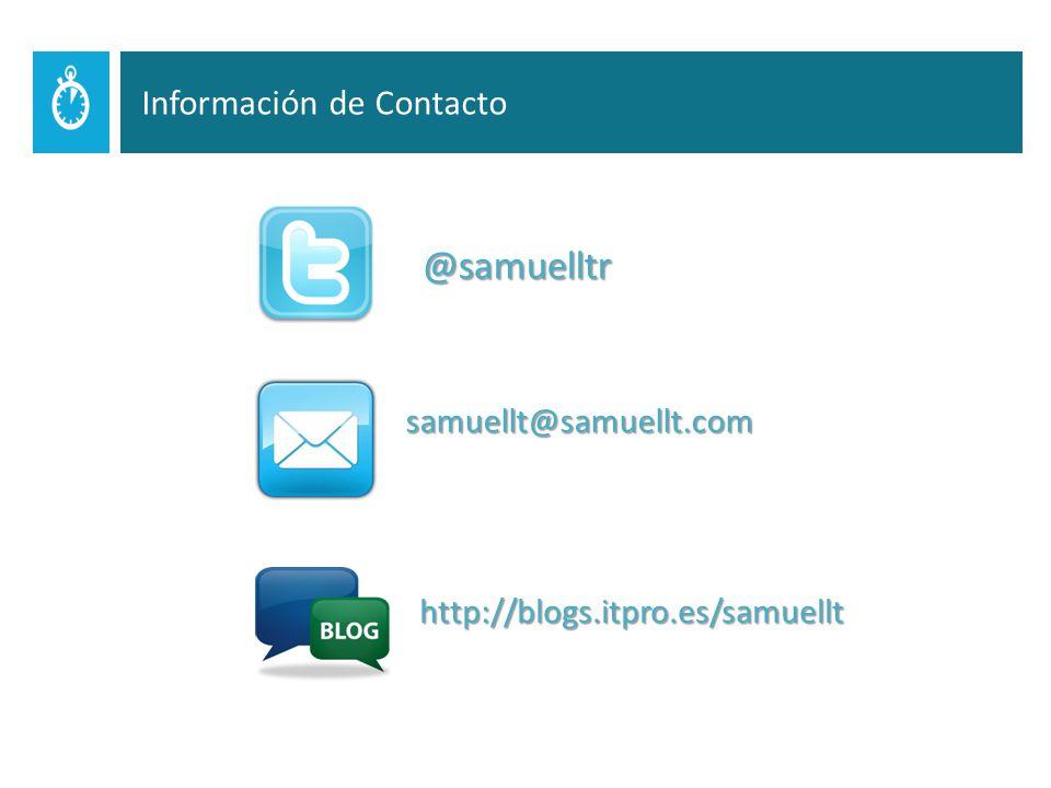 Información de Contacto @samuelltr samuellt@samuellt.com http://blogs.itpro.es/samuellt