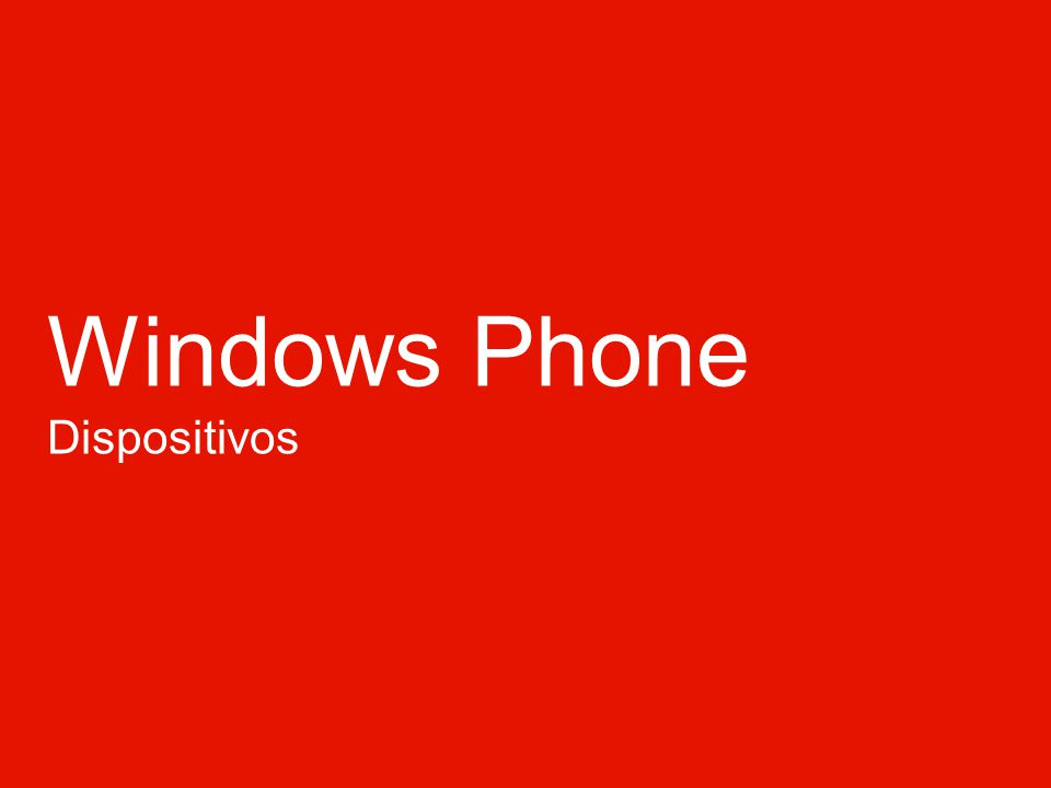 Windows Phone Dispositivos