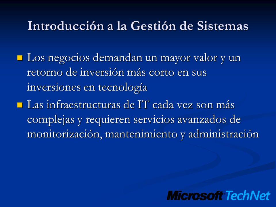 Introducción a la Gestión de Sistemas Los negocios demandan un mayor valor y un retorno de inversión más corto en sus inversiones en tecnología Los ne
