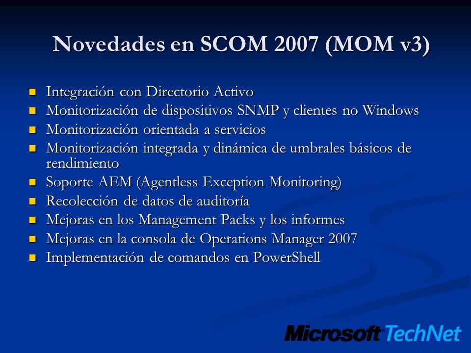 Novedades en SCOM 2007 (MOM v3) Integración con Directorio Activo Integración con Directorio Activo Monitorización de dispositivos SNMP y clientes no
