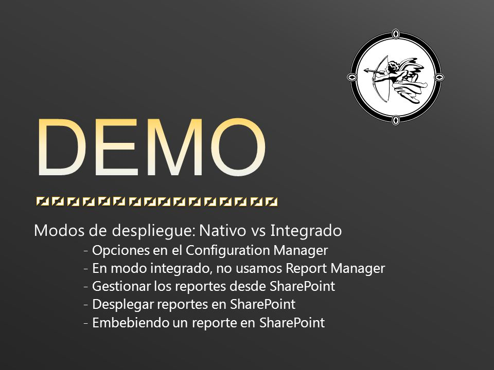 Modos de despliegue: Nativo vs Integrado - Opciones en el Configuration Manager - En modo integrado, no usamos Report Manager - Gestionar los reportes desde SharePoint - Desplegar reportes en SharePoint - Embebiendo un reporte en SharePoint
