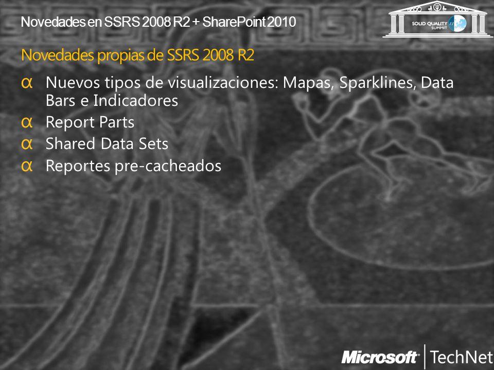 Novedades en SSRS 2008 R2 + SharePoint 2010 Novedades propias de SSRS 2008 R2