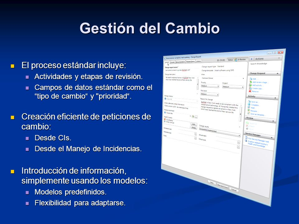 Gestión del Cambio El proceso estándar incluye: El proceso estándar incluye: Actividades y etapas de revisión. Actividades y etapas de revisión. Campo