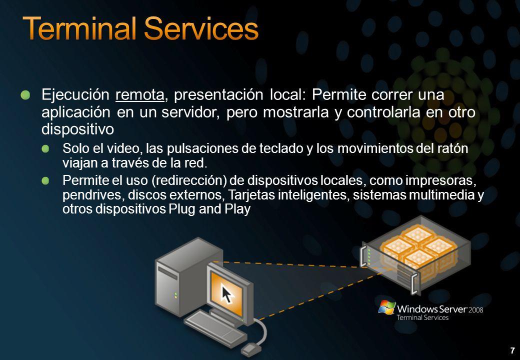 RemoteApp manager Define la configuración de las Aplicaciones y de la conexión Permite publicarlas via TS Web Access Permite distribuirlas a los clientes en forma de.rdp o.msi RemoteApp manager Define la configuración de las Aplicaciones y de la conexión Permite publicarlas via TS Web Access Permite distribuirlas a los clientes en forma de.rdp o.msi Requiere: Cliente de Remote Desktop Connection Requiere: Cliente de Remote Desktop Connection Las aplicaciones se lanzan desde una página Web o desde accesos directos creados en el cliente a partir de ficheros RDP o MSI Las aplicaciones parece que se están ejecutando localmente, al integrarse con el escritorio del equipo cliente