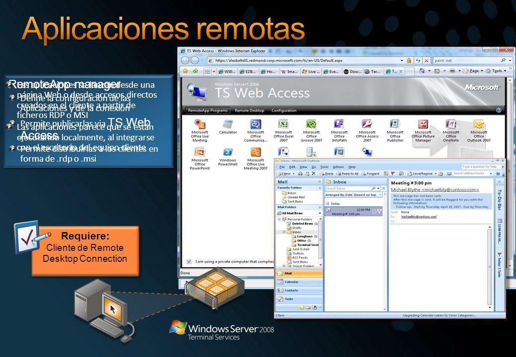 RemoteApp manager Define la configuración de las Aplicaciones y de la conexión Permite publicarlas via TS Web Access Permite distribuirlas a los clien