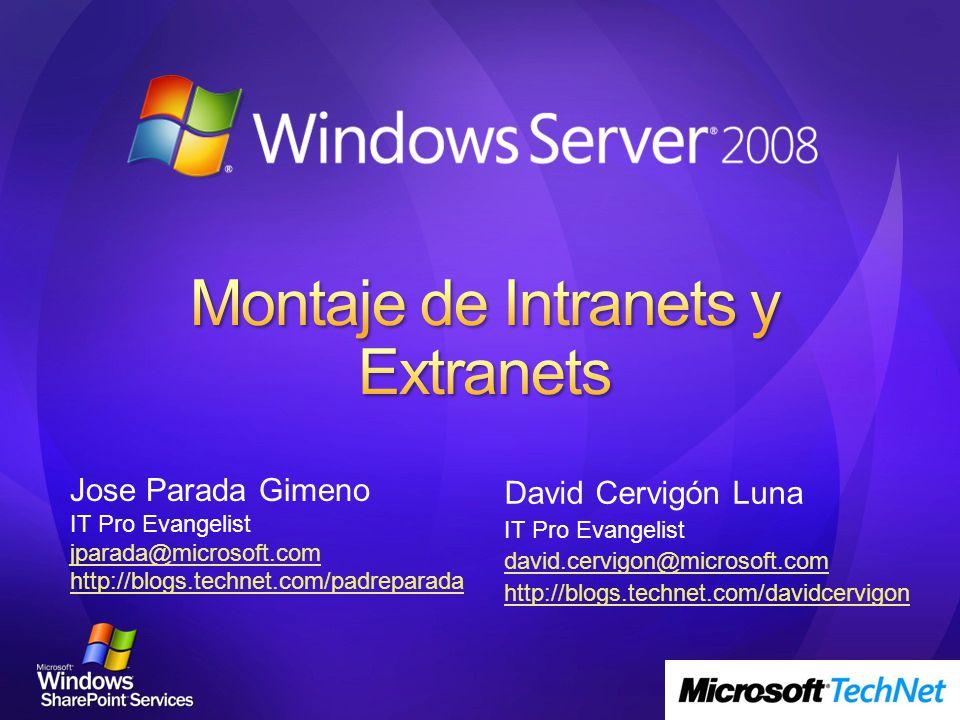 David Cervigón Luna IT Pro Evangelist david.cervigon@microsoft.com http://blogs.technet.com/davidcervigon Jose Parada Gimeno IT Pro Evangelist jparada@microsoft.com http://blogs.technet.com/padreparada
