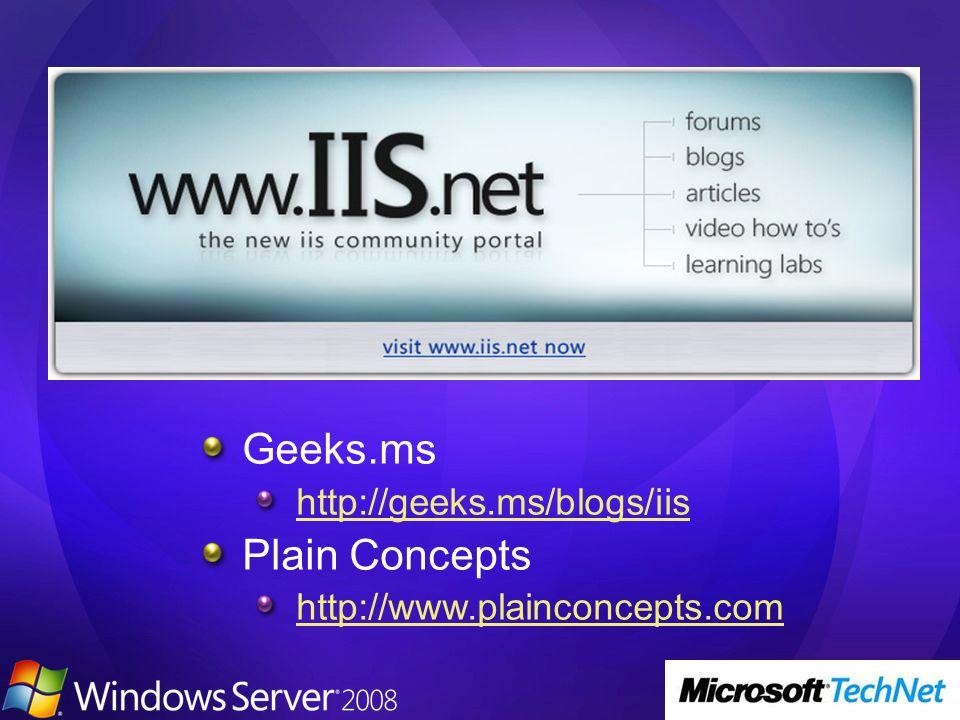 Geeks.ms http://geeks.ms/blogs/iis Plain Concepts http://www.plainconcepts.com