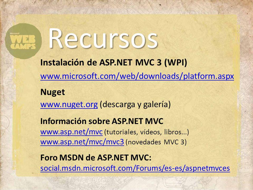 Instalación de ASP.NET MVC 3 (WPI) www.microsoft.com/web/downloads/platform.aspx Información sobre ASP.NET MVC www.asp.net/mvc www.asp.net/mvc (tutori