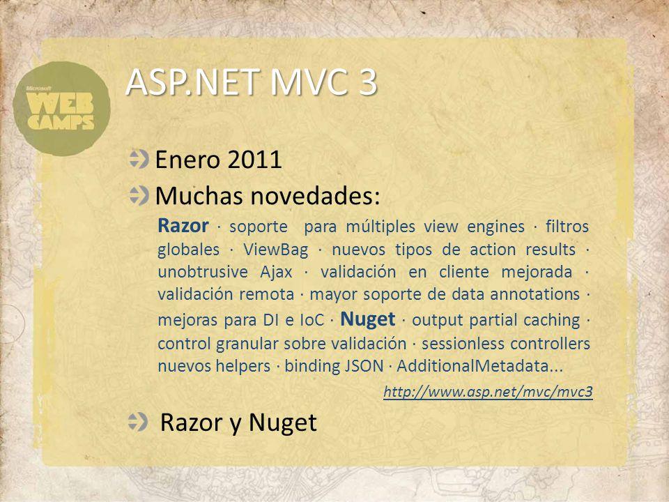Razor Nuevo motor de vistas También disponible en WebMatrix En MVC 3 se soporta Webforms… … pero el más recomendado es Razor.
