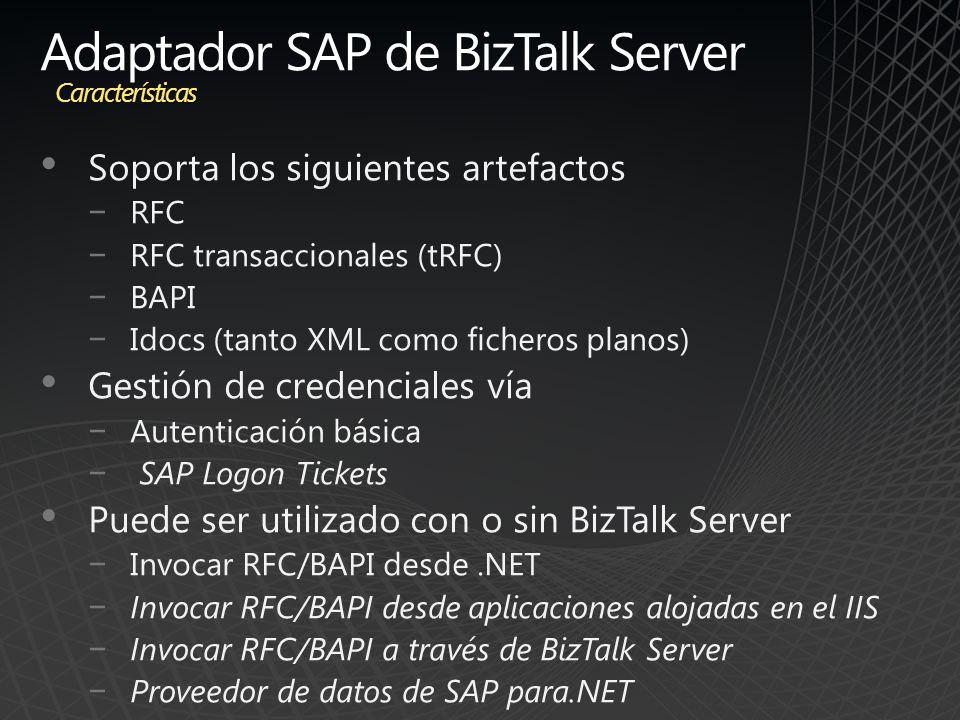 Adaptador SAP de BizTalk Server Soporta los siguientes artefactos RFC RFC transaccionales (tRFC) BAPI Idocs (tanto XML como ficheros planos) Gestión d