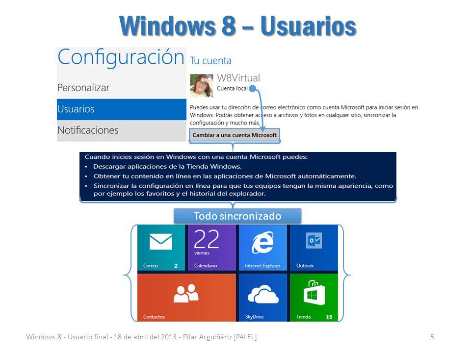 Windows 8 – Configuración Aplicaciones Windows 8 - Usuario final - 18 de abril del 2013 - Pilar Arguiñáriz [PALEL]6 Configuración Todas las aplicaciones tienen sus propias opciones de Configuración.