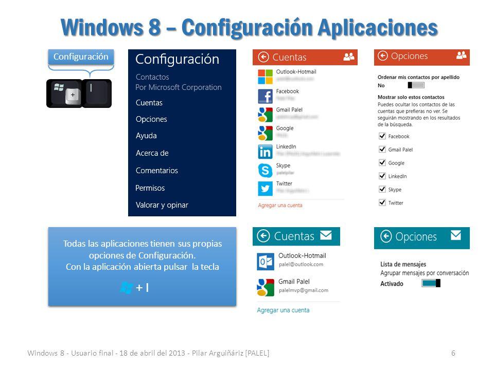 Windows 8 – Comandos de las Aplicaciones Windows 8 - Usuario final - 18 de abril del 2013 - Pilar Arguiñáriz [PALEL]7 Aplicaciones Todas las aplicaciones tienen sus comandos.