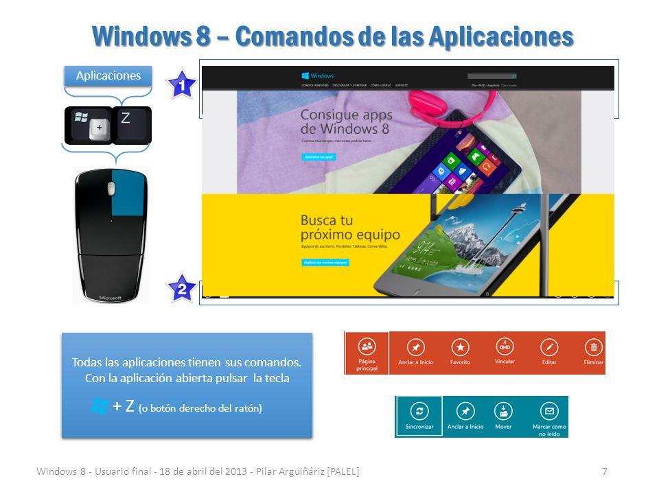 Windows 8 – Comandos de las Aplicaciones Windows 8 - Usuario final - 18 de abril del 2013 - Pilar Arguiñáriz [PALEL]7 Aplicaciones Todas las aplicacio