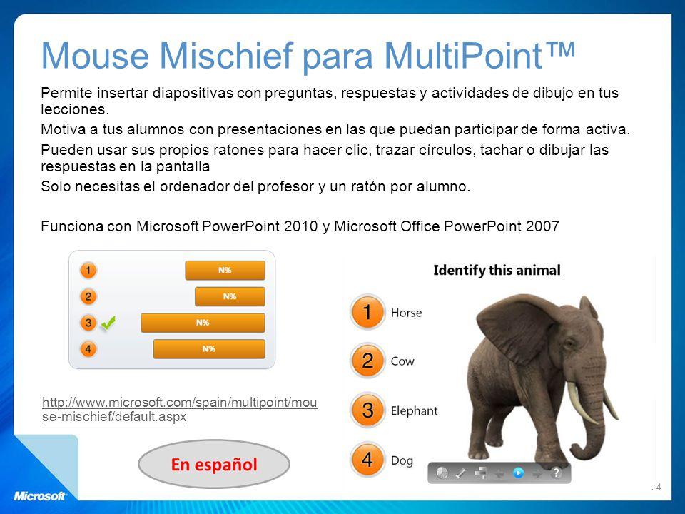 Mouse Mischief para MultiPoint Permite insertar diapositivas con preguntas, respuestas y actividades de dibujo en tus lecciones. Motiva a tus alumnos