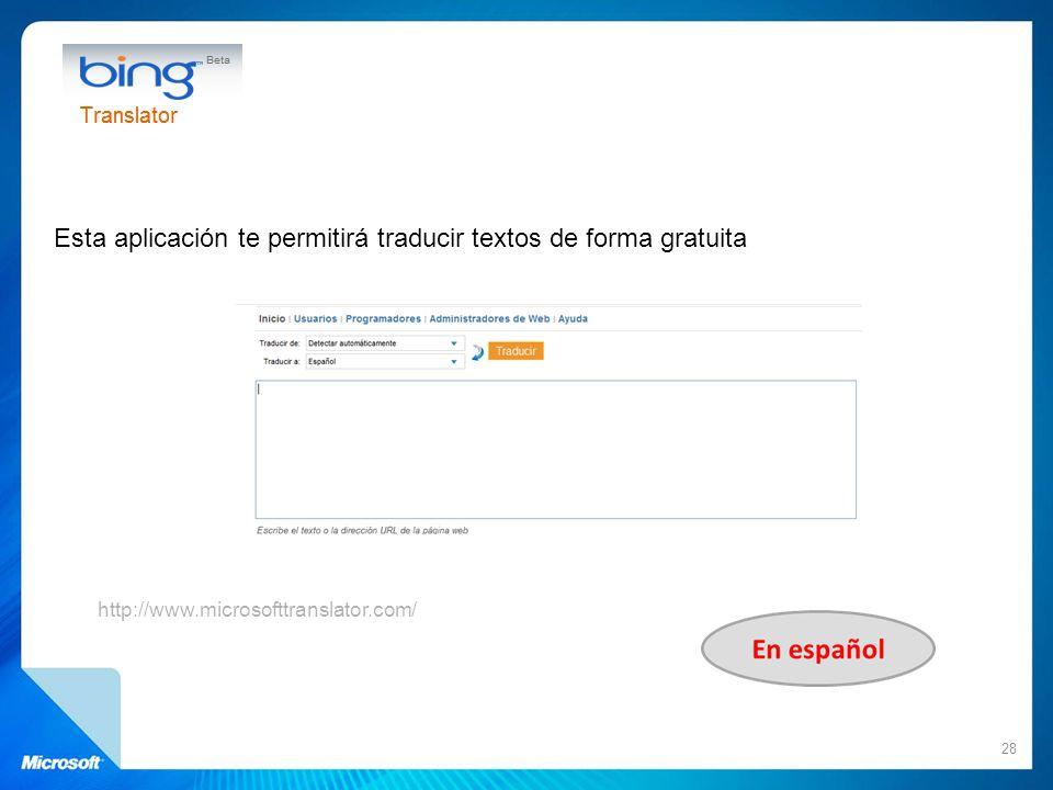 Esta aplicación te permitirá traducir textos de forma gratuita 28 http://www.microsofttranslator.com/