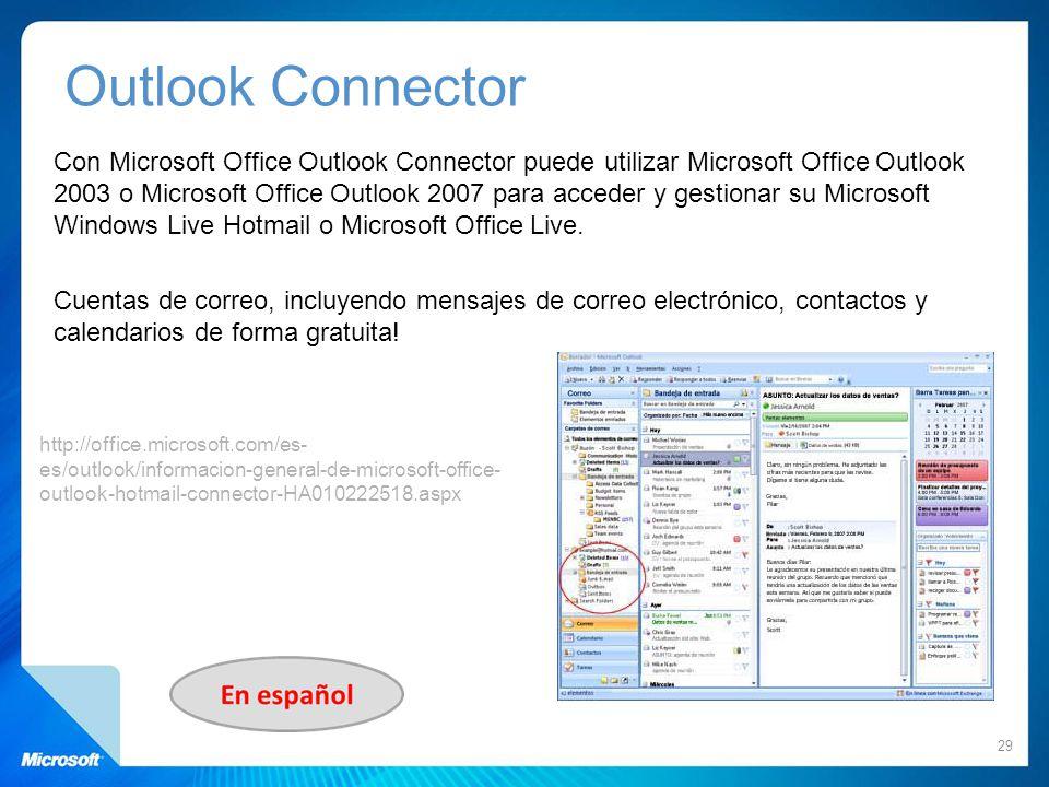 Con Microsoft Office Outlook Connector puede utilizar Microsoft Office Outlook 2003 o Microsoft Office Outlook 2007 para acceder y gestionar su Micros
