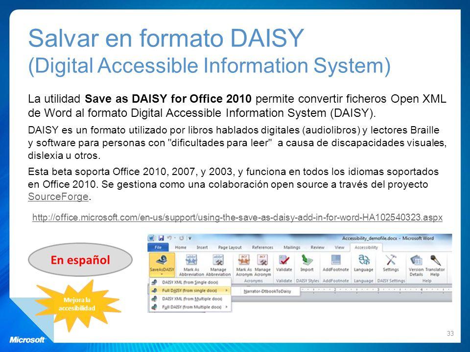Salvar en formato DAISY (Digital Accessible Information System) La utilidad Save as DAISY for Office 2010 permite convertir ficheros Open XML de Word